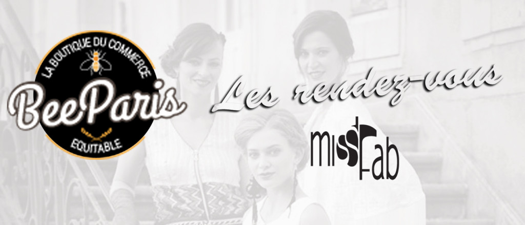 Rendez-vous Miss Fab - BEE Paris - Fabienne Dimanov Paris