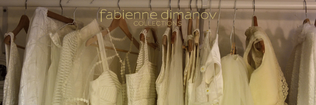 LES COLLECTIONS -Fabienne Dimanov Paris