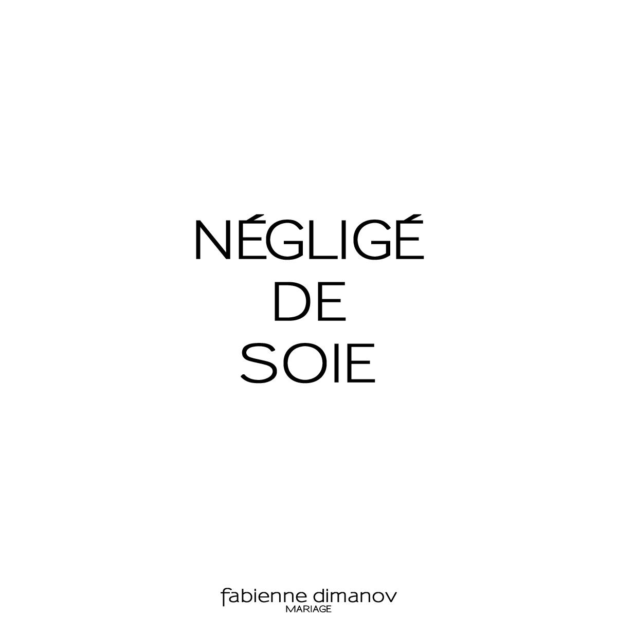 NEGLIGE DE SOIE - Fabienne Dimanov Mariage