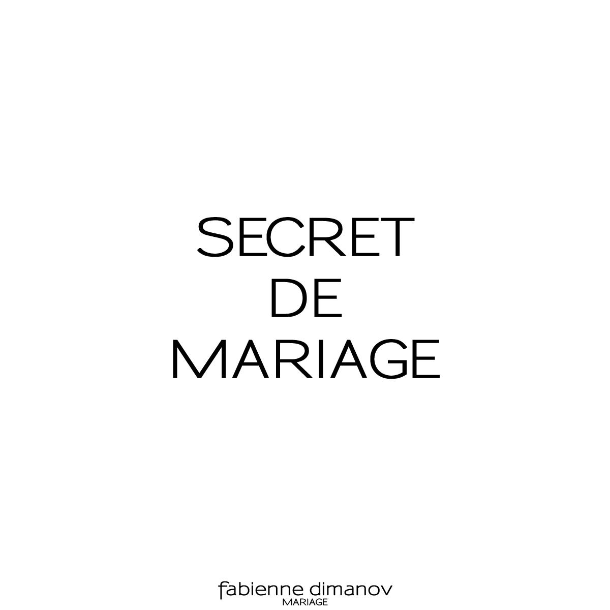 SECRET DE MARIAGE - Fabienne Dimanov Mariage