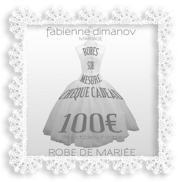 CHEQUE CADEAU 100€ SALON - Fabienne Dimanov Mariage