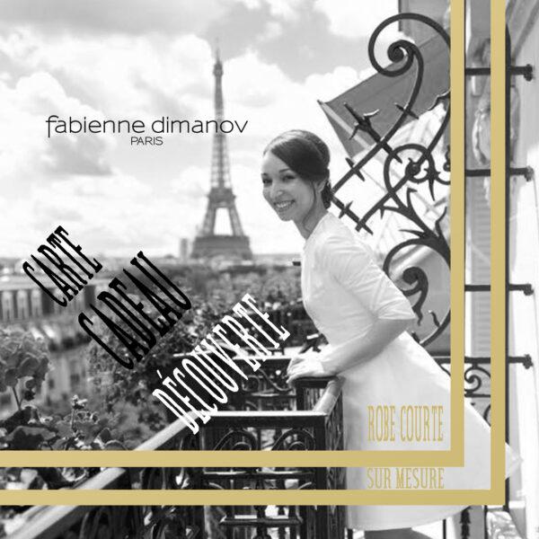 CARTE CADEAU DECOUVERTE - ROBE COCKTAIL COURTE - Fabienne Dimanov Paris