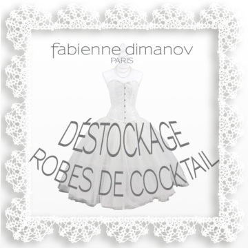 Déstockage robes de cocktail - Fabienne Dimanov Paris