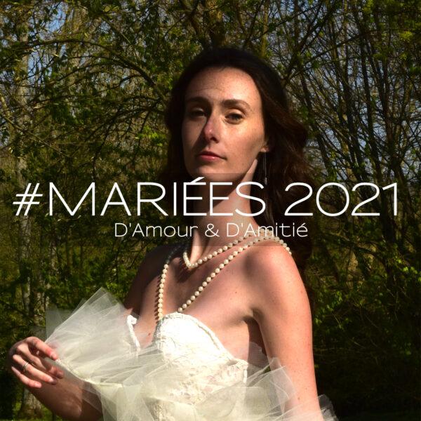 Mariées 2021 - D'Amour & D'Amitié - Fabienne Dimanov Mariage